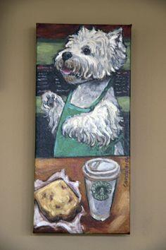 Westie Barrista...two of my favorite things, Westies and Starbucks.