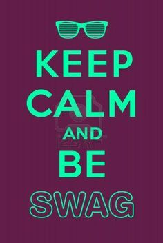 Keep calm and be swag Stock Photo - 13624208