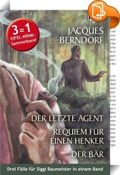 Der letzte Agent / Requiem für einen Henker / Der Bär    ::  Der letzte Agent: Der Journalist Siggi Baumeister hat alle Hände voll zu tun. Nicht nur mit der gräßlich zugerichteten Leiche, die er im Eifelwald findet, gewissermaßen fast vor seiner Haustür. Auch eine resolute alte Dame aus Berlin tritt plötzlich auf den Plan und stellt sich als seine Tante Anni vor. Baumeister hat noch nie von ihr gehört. Und schließlich entpuppt sie sich als eine mit allen Wassern gewaschene Frau vom Fac...