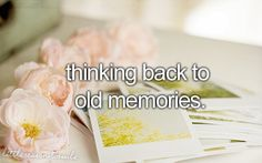 Thinking back to old memories.