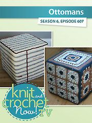 Knit and Crochet Now! Season 6: Ottomans
