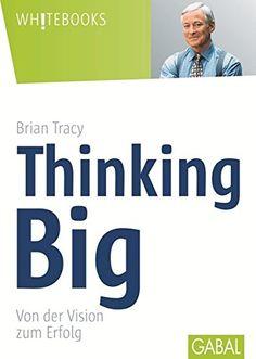 Thinking Big: Von der Vision zum Erfolg (Whitebooks) von ... https://www.amazon.de/dp/3930799731/ref=cm_sw_r_pi_dp_x_-lGbAb0D90XZQ