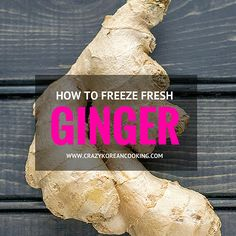 How to Freeze Fresh Ginger | Crazy Korean Cooking