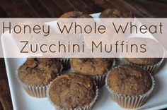 Honey whole wheat zucchini muffins are yummy AND healthy!