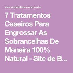 7 Tratamentos Caseiros Para Engrossar As Sobrancelhas De Maneira 100% Natural - Site de Beleza e Moda