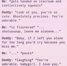 'I-i wuv ooh too' *blushes* Daddys Girl Quotes, Daddy's Little Girl Quotes, Happy Girl Quotes, Daddy Dom Little Girl, Little Things Quotes, Baby Quotes, Ddlg Quotes, Daddy Kitten, Daddy Rules
