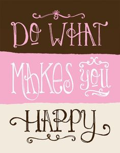 Quotes about Happiness : QUOTATION - Image : Quotes Of the day - Description Do what makes you happy quote life happiness lifequote inspiration Sharing is Make You Happy Quotes, Life Quotes Love, Are You Happy, Just For You, Quote Life, Life Sayings, Happy Art, What Makes You Happy, Quotes About Moving On