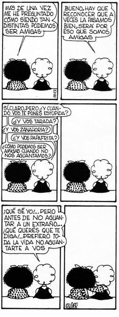 Mafalda Quotes on - janet nava - Deep Nostalgia Friends In Love, Best Friends, Mafalda Quotes, Humor Grafico, Calvin And Hobbes, Spanish Quotes, Spanish 101, More Than Words, Comic Strips