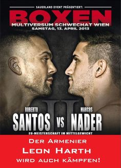 Saturday 13 April 2013     Multiversum, Schwechat, Austria commission: Austrian Boxing Federation promoter: Chris Meyer (Sauerland Event) matchmaker: Hagen Doering 12    middleweight    Marcos Nade...