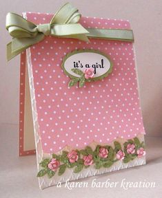 "Sweet Pink ""It's A Girl"" Baby Card...I love the row of leaves and flowers!!  Karen Barber, Feb. 2014:  A Karen Barber Kreation - SUO Challenges."