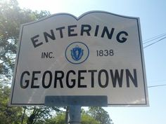 Welcome to Georgetown!  I can't count how many times I've passed this sign.  Both my parents grew up here and I have family that still lives in town.   #georgetownma #northshore  #scenesofnewengland #SoNE #soMAwelcomes #soMA #Massachusetts #MA #signs #Statehouse #Townhalls #statefacts