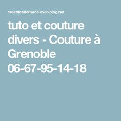 tuto et couture divers - Couture à Grenoble 06-67-95-14-18