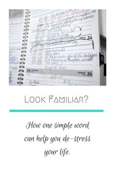 De-clutter and de-stress your life with one simple word.
