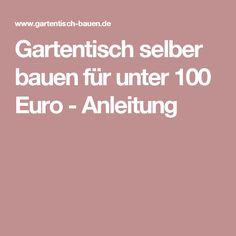 Gartentisch selber bauen für unter 100 Euro - Anleitung