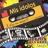 awesome LATIN MUSIC - Album - $11.4 - Mis Ídolos, Hoy Mis Amigos!!!