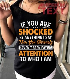 Are you looking for Funny T Shirts Hilarious and Funny Phone Cases or Sarcastic Funny T Shirts For Women Fashion? You are in right place. Your will get the Best Cool Funny T ShirtsWomens Fashion in here. We have Awesome Shirt Style with 100% Satisfaction Guarantee on T Shirts Season. Printed in a different high resolution using proprietary color transfer technology in the USA. Lasting of hundred washes Guaranteed. Funny Tshirt Quotes, Quote Tshirts, Funny Shirts, Humor Quotes, Funny Phone Cases, Shirts With Sayings, Cool Shirts, Shirt Style, Fashion Outfits