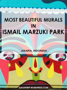A must to see in Jakarta for art lovers: most beautiful murals in Ismail Marzuki Park Jakarta, Lovers Art, Murals, Most Beautiful, Posts, Park, Blog, Messages, Wall Paintings