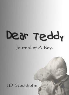Dear Teddy by JD Stockholm, http://www.amazon.com/gp/product/B007W5LPU0/ref=cm_sw_r_pi_alp_OYDPpb18DMWVG