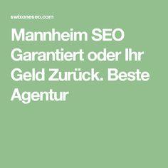 Mannheim SEO Garantiert oder Ihr Geld Zurück. Beste Agentur