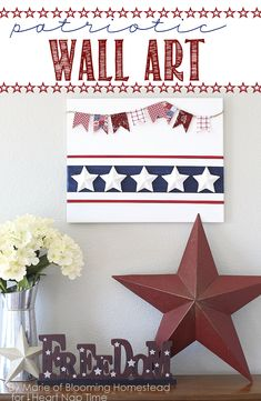 DIY Patriotic Wall Art -a cute and easy craft idea!