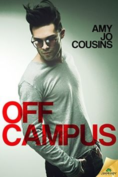 Off Campus (Bend or Break Book 1) by Amy Jo Cousins - Available Dec. 30, 2014 - PREORDER NOW
