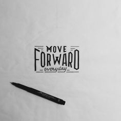 Move forward everyday, even if only a little