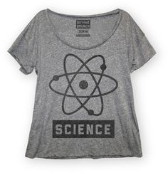 Science, I love it!!!!! clothing, comfy, ultrasoft looking scoop neck tee