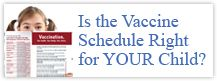 Are We Over-Vaccinating our  Children? National Vaccine Information Center -- a watchdog group for vaccine safety -- provides parents with excellent information.