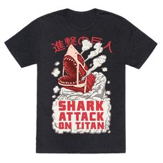 """Shark Attack On Titan - Shark Week would have a whole new meaning if Erin saw colossal shark crashing through the wall instead of a titan. See the survey corps worst nightmare realized in this nerdy anime mash up design that says """"shark attack on titan""""."""