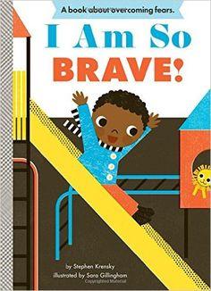 I Am So Brave! (Empowerment Series): Stephen Krensky, Sara Gillingham: 9781419709371: Amazon.com: Books