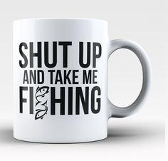 Shut Up and Take Me Fishing Coffee Mug