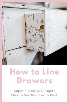 Learn how to line drawers with paper and make an old desk look even better! Hint: Use wallpaper for inside dresser drawers.