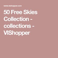 50 Free Skies Collection - collections - VIShopper