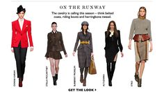 ON THE RUNWAY The cavalry is calling this season - think belted coats, riding boots and herringbone tweed.