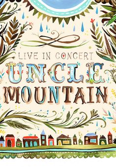Katie Daisy - gig poster for Uncle Mountain  i am obsessed!!