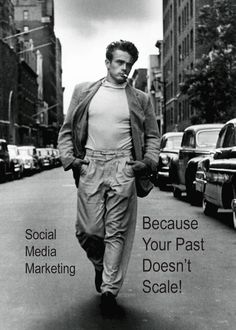 Social Media Marketing: Because Your Past Doesn't Scale!