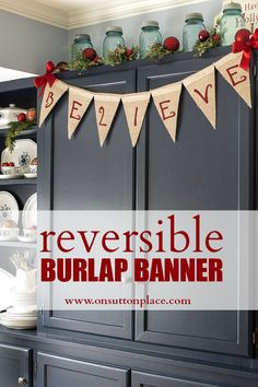Vintage Decor Ideas love the use of the vintage large Ball jars. Reversible No Sew Burlap Banner Tutorial Part 2 - Part 2 of my Reversible Burlap Banner tutorial that show you how to put the finishing touch on the second side of the banner. Christmas Banners, Burlap Christmas, Noel Christmas, Christmas Projects, Winter Christmas, All Things Christmas, Holiday Crafts, Holiday Fun, Christmas Decorations