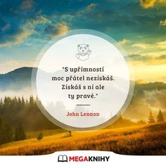 Megaknihy.cz Motto, True Stories, Life Quotes, Motivation, Sayings, Words, Hana, Outdoor, Outdoors