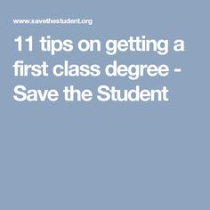 11 tips on getting a first class degree - Save the Student