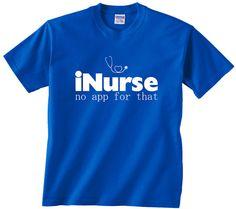d38beec08 I Nurse no app for that funny t shirt tshirt tee clothing male or female nurses  nursing rn lpn cna p