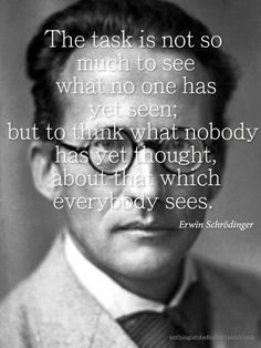 ..think that which nobody has yet thought but which everyone sees.