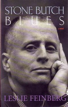 """""""You're more than just neither, honey. There's other ways to be than either-or. It's not so simple. Otherwise there wouldn't be so many people who don't fit.""""  ― Leslie Feinberg, Stone Butch Blues #favoritebooks"""
