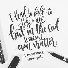 ...mas no fim isso nem mesmo importa #ripchesterbennigton #linkinpark #music #quote . . . #feitoamao #poster #frases #handmade #handlettering #letteringbr #art #inspiration #typism #instagood #motivation #handmadefont #handtype #thedailytype #typespire #typegang #typography #lettering #letters #moderncalligraphy #calligraphy #brushlettering #brushpen