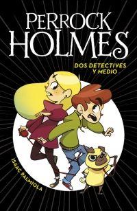 megustaleer - Dos detectives y medio (Serie Perrock Holmes 1) - Isaac Palmiola