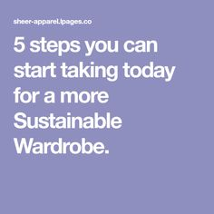 5 steps you can start taking today for a more Sustainable Wardrobe. Grow Together, Fashion Group, Ethical Fashion, Sustainable Fashion, Sustainability, Messages, Canning, Board, Home Canning