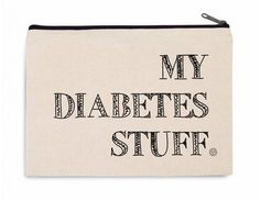Nice canvas pouch for all kinds of diabetes essentials. Useful for vacation! For all your diabetes stuff.