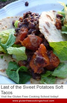 Last of the Sweet Potatoes Soft Tacos - In this recipe, sweet potatoes and black beans form the base of a delicious gluten free meal. Add in a little apple and you have a recipe that is to die for.