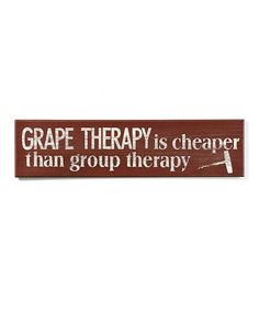 Another great find on #zulily! 'Grape Therapy' Sign #zulilyfinds