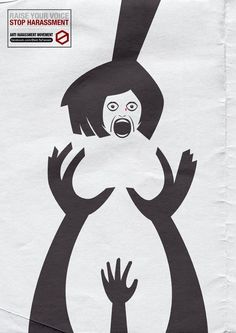 The use of negative space in this poster is so captivating yet an ingenious way to show sexual harassment.  I love how the hands are able to create the outline of the woman's body and show the major areas where women are sexual harassed.