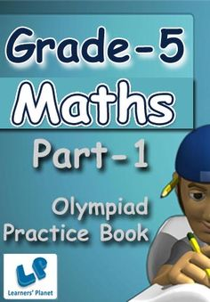 5-OLYMPIAD-MATHS-PART-1 This e-book contains interactive quizzes in Maths for Grade 5 Olympiad students. There are total 20 quizzes and each quiz has 25 questions. MCQs Table of Content: Addition & Subtraction, Algebraic Reasoning, Avarage, Charts & Graphs, Decimal, Division, Fractions, Geometry, Mean,Mode & Median, Measurements, Mixed Review, Multiple & Factors, Multiplication, Number Lines & Coordinates, Numbers & Place Value, Percentages,Probability, Ratio & Proportion PRICE :- RS.61.00